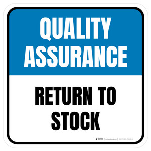 Quality Assurance: Return To Stock Square - Floor Sign