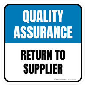 Quality Assurance: Return To Supplier Square - Floor Sign