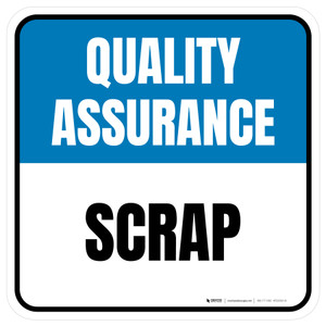 Quality Assurance: Scrap Square - Floor Sign