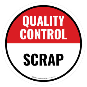 Quality Control: Scrap Stock Circular - Floor Sign