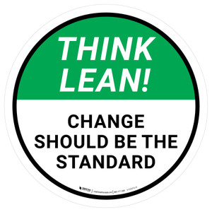 Think Lean: Change Should Be The Standard Circular - Floor Sign