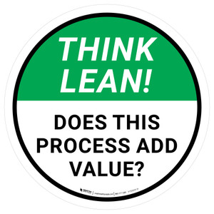 Think Lean: Does This Process Add Value Circular - Floor Sign