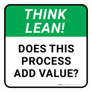 Think Lean: Does This Process Add Value Square - Floor Sign