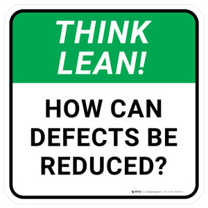 Think Lean: How Can Defects Be Reduced Square - Floor Sign