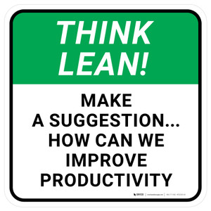 Think Lean: Make a Suggestion How Can We Improve Productivity Square - Floor Sign