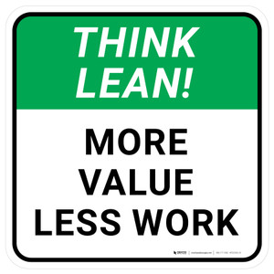 Think Lean: Make Value Less Work Square - Floor Sign