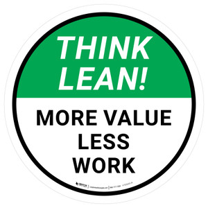 Think Lean: More Value Less Work Circular - Floor Sign