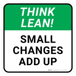 Think Lean: Small Changes Add Up Square - Floor Sign