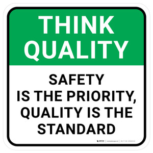 Think Quality: Safety Is The Priority Quality Is The Standard Square - Floor Sign