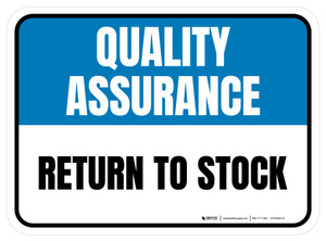 Quality Assurance: Return to Stock Rectangular - Floor Sign