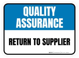 Quality Assurance: Return To Supplier Rectangular - Floor Sign