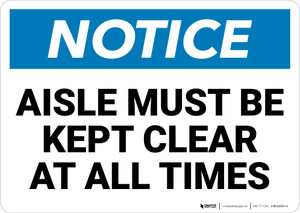 Notice: Aisle Must Be Kept Clear At All Times - Wall Sign
