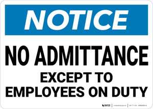 Notice: No Admittance Except To Employees On Duty - Wall Sign