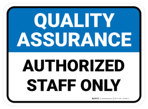 Quality Assurance: Authorized Staff Only Rectangular - Floor Sign