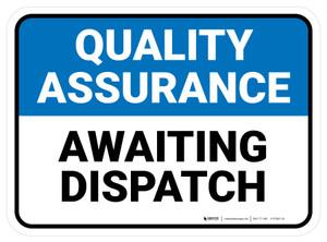 Quality Assurance: Awaiting Dispatch Rectangular - Floor Sign