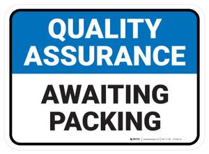 Quality Assurance: Awaiting Packing Rectangular - Floor Sign
