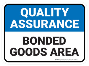 Quality Assurance: Bonded Goods Area Rectangular - Floor Sign
