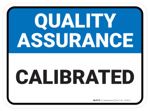 Quality Assurance: Calibrated Rectangular - Floor Sign