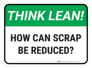 Think Lean: How Can Scrap Be Reduced Rectangular - Floor Sign