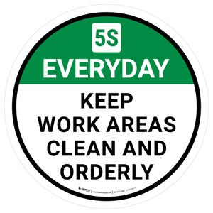 5S Everyday: Keep Work Areas Clean And Orderly Round - Floor Sign