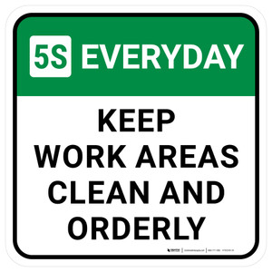 5S Everyday: Keep Work Areas Clean And Orderly Square - Floor Sign