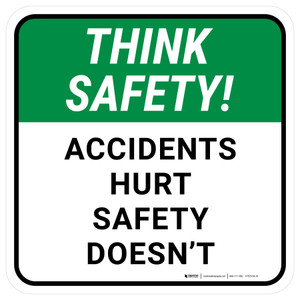Think Safety: Accidents Hurt Safety Doesnt Square - Floor Sign