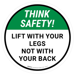 Think Safety: Lift With Your Legs Round - Floor Sign