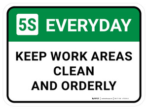 5S Everyday: Keep Work Areas Clean And Orderly Rectangular - Floor Sign