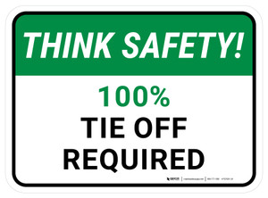 Think Safety: 100% Tie Off Required Rectangular - Floor Sign