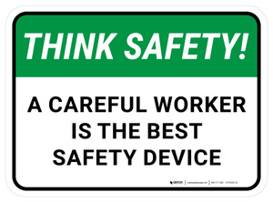 Think Safety: A Careful Worker Is The Best Safety Device Rectangular - Floor Sign