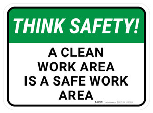 Think Safety: A Clean Work Area Is A Safe Work Area Rectangular - Floor Sign