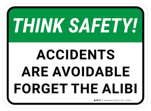 Think Safety: Accidents Are Avoidable Forget The Alibi Rectangular - Floor Sign