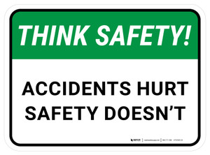 Think Safety: Accidents Hurt Safety Doesnt Rectangular - Floor Sign