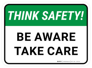 Think Safety: Be Aware Take Care Rectangular - Floor Sign