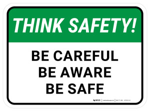 Think Safety: Be Careful Be Aware Be Safe Rectangular - Floor Sign