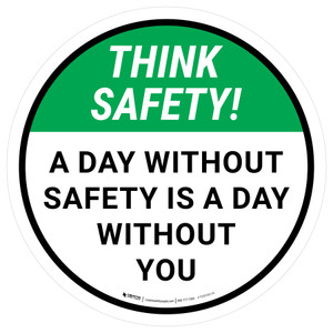 Think Safety: A Day Without Safety Is A Day Without You Round - Floor Sign