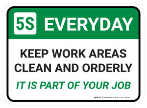 5S Everyday: Keep Work Areas It Is Part Of Your Job Rectangle - Floor Sign