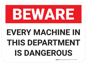 Beware: Every Machine In This Department Is Dangerous Rectangle - Floor Sign