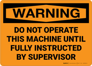 Warning: Machine Automatically Controlled Be Instructed By Supervisor - Wall Sign