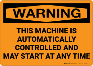 Warning: Machine Automatically Controlled - Wall Sign