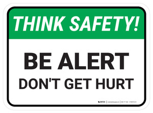Think Safety: Be Alert Don't Get Hurt Rectangle - Floor Sign