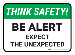 Think Safety: Be Alert Expect The Unexpected Rectangle - Floor Sign