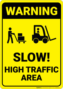 Warning: Slow High Traffic Area - Wall Sign