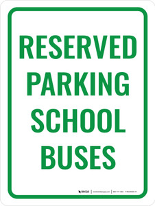 Reserved Parking School Buses Portrait - Wall Sign