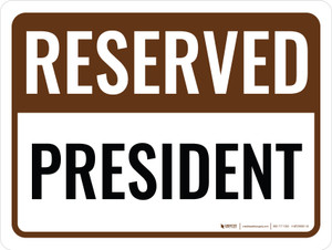Reserved President Landscape - Wall Sign