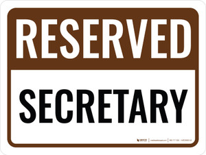 Reserved Secretary Landscape - Wall Sign