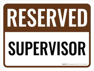 Reserved Supervisor Landscape - Wall Sign