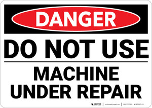 Danger: Do Not Use Machine Under Repair - Wall Sign