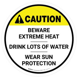 Caution Beware Extreme Heat Round - Floor Sign