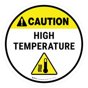 Caution High Temperature Round - Floor Sign